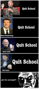 Meme-Quit-School-Bill-Gates-Steve-Jobs-Mark-Zuckerberg